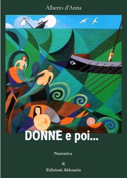 """""""Donne e poi…"""" di Alberto d'Anna"""