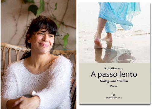 Katia Giannotta A passo lento. Dialogo con l'anima. Poesie
