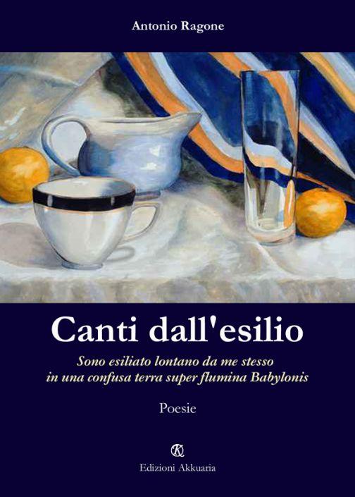 Antonio Ragone  Canti dall'esilio