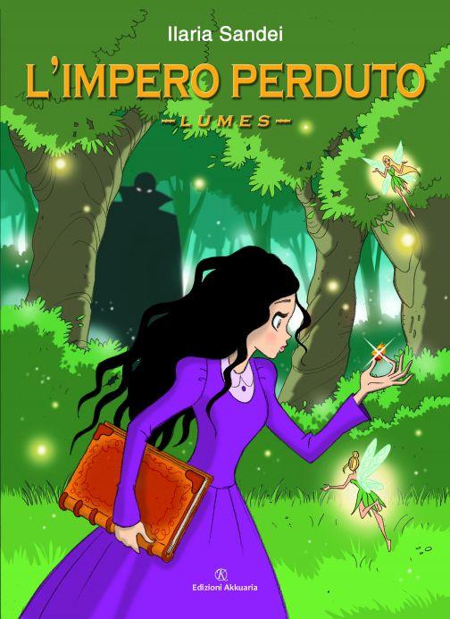 Ilaria Sandei L'impero perduto – Lumes, un romanzo fantasy