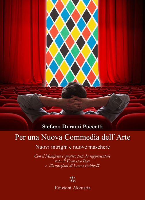 Per una Nuova Commedia dell'Arte di Stefano Duranti Poccetti