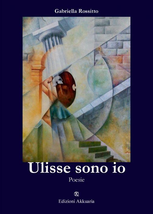 """""""Ulisse sono io"""" di Gabriella Rossitto"""