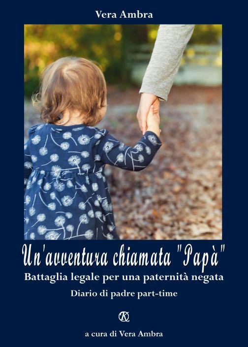 """Un'avventura chiamata """"papà"""" di Vera Ambra non è un bel libro"""