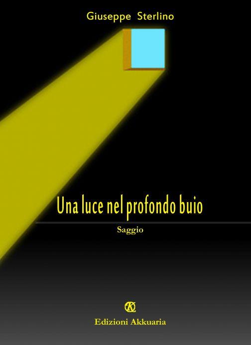 Giuseppe Sterlino, Una luce nel profondo buio