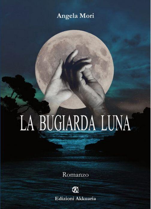 La bugiarda luna il romanzo di Angela Mori